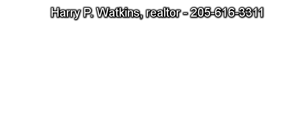 Harry P. Watkins, realtor - 205-616-3311,